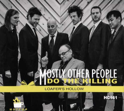 "Toda la Música | Mostly other people do the killing ""LOAFER'S HOLLOW"""