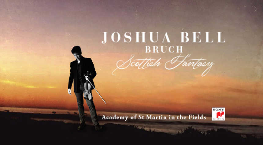 Toda la Música | Joshua Bell con The Academy of St. Martin in the Fields en su primera grabación de Scottish Fantasy