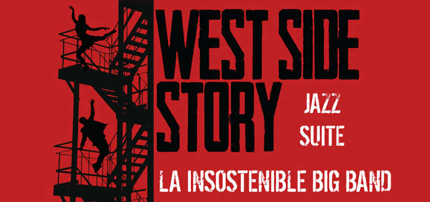 Toda la Música | La Insostenible Big Band convierte en jazz West Side Story