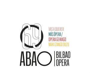 ABAO Bilbao Opera, principal referente lírico de Bilbao presenta su 69º temporada lírica