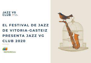 El Festival de Jazz de Vitoria-Gasteiz organiza el JAZZ VG CLUB 2020